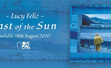 """Last Of The Sun"", a new ray of light from the Brighton based artist Lucy Feliz."